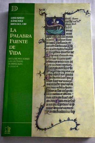 La Palabra, fuente de vida. Reflexiones bíblicas sobre las lecturas dominicales. T.I Ciclo A...