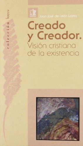 9788482601717: Creado y creador. Visión cristiana de la existencia