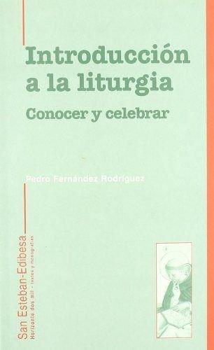 9788482601731: Introducción a la liturgia. Conocer y celebrar