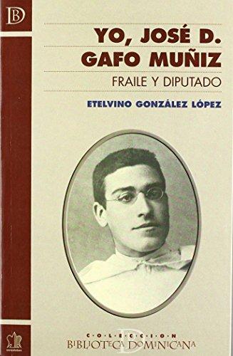9788482602042: Yo, José D. Gafo Muñiz. Fraile y Diputado