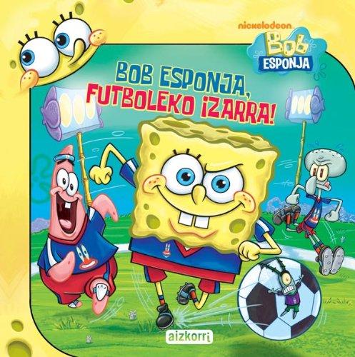 9788482632650: Bob Esponja, futboleko izarra!