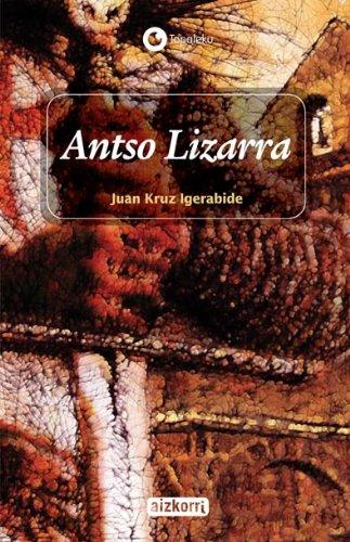 Antso Lizarra (Paperback): Juan Cruz Igerabide