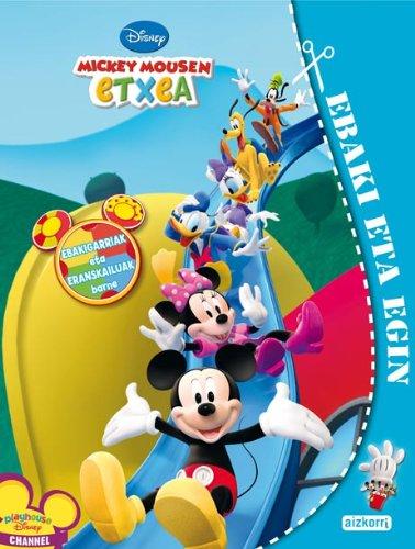9788482635965: Mickey Mousen etxea. Ebaki eta egin