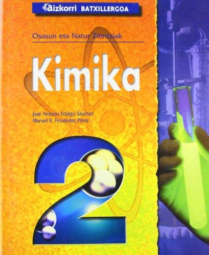 9788482638034: Kimika 2 batxilergoa: Batxillergoko. Osasun eta Natur Zientziak - 9788482638034
