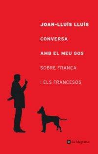 9788482644127: Conversa amb el meu gos sobre frança (ORIGENS)