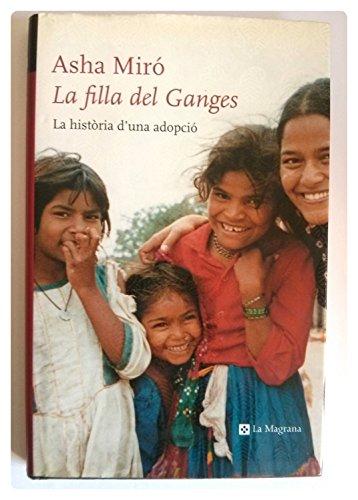 La filla del Ganges: Història de una: MIRO VEGA, ASHA