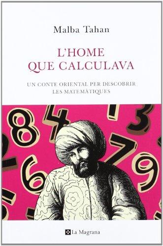 9788482645445: L'home que calculava: Un conte oriental per descobrir les matemàtiques (ORIGENS)