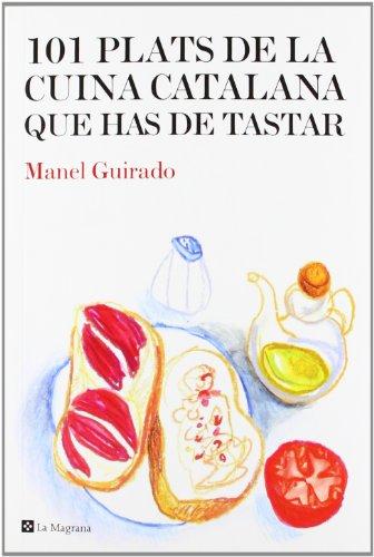 9788482646008: 101 plats de la cuina catalana que has de tastar (PRACTIC I IL·LUSTRAT)