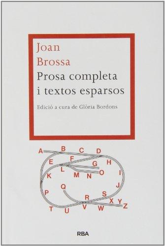 9788482646527: Prosa Completa I Textos Esparsos (LES ALES ESTESES)