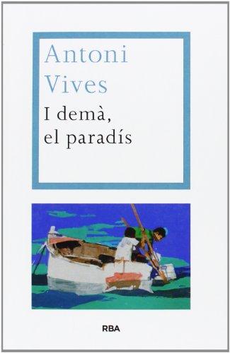 9788482646695: I Demà, El Paradís (LES ALES ESTESES)