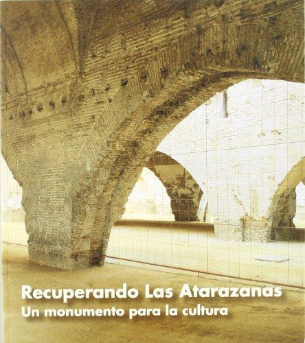 9788482660745: Recuperando las Atarazanas : un monumento para la cultura