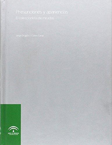 9788482662527: Presunciones y apariencias : el coleccionista de miradas, Jorge García Rojas, Carlos Canal Barrio