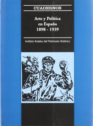 Arte y Politica en Espana 1898-1939: Cuadernos