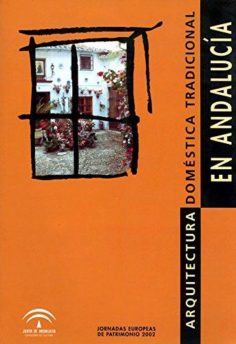 9788482663098: Arquitectura domestica tradicionalen Andalucía jornadas europeas patrimonio 2002