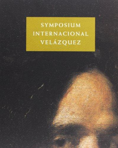9788482664576: Actas Symposium Internacional Velázquez : celebrado en Sevilla, 8-11 de noviembre de 1999