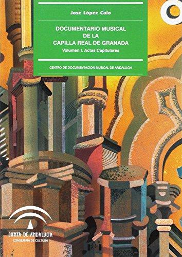 DOCUMENTARIO MUSICAL DE LA CAPILLA REAL DE: LOPEZ CALO, J.