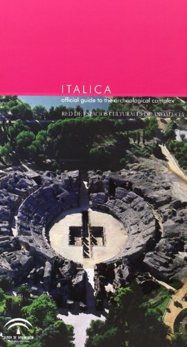 9788482666792: Itálica : official guide to the archaeological complex