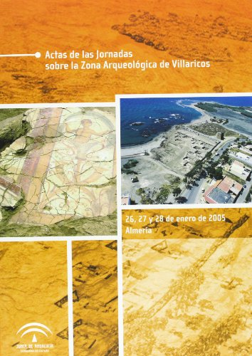 9788482666822: Actas de las Jornadas sobre la Zona Arqueológica de Villaricos : celebradas el 26, 27 y 28 de enero de 2005 en Almería