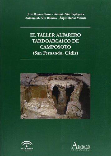 EL TALLER ALFARERO TARDOARCAICO DE CAMPOSOTO (SAN FERNANDO, CADIZ): RAMON TORRES, J. / A. SAEZ / A....