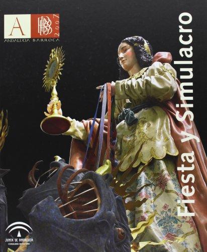 9788482667263: FIESTA Y SIMULACRO. ANDALUCIA BARROCA