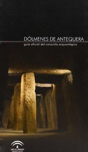 9788482668659: Dólmenes de Antequera : guía oficial del conjunto arqueológico