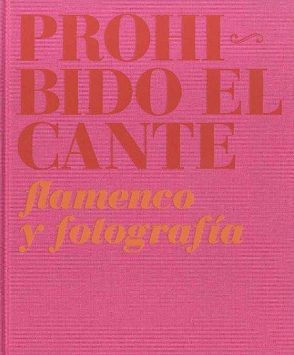 9788482668673: Prohibido el cante - flamenco y fotografia