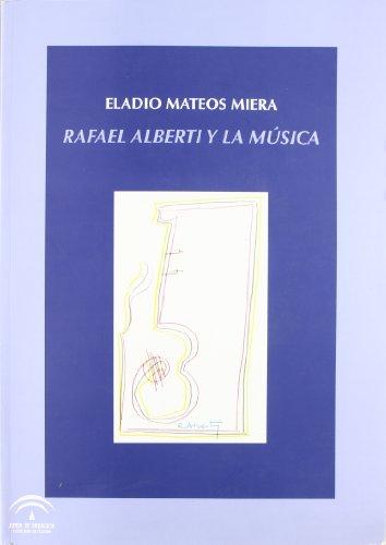 9788482669199: Rafael Alberti y la música