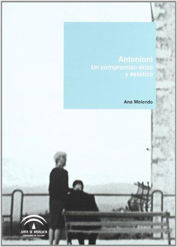 9788482669434: Antonioni : un compromiso ético y estético