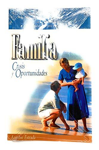 Familia: Crisis Y Oportunidades: Estrada Rodr?guez, Antonio