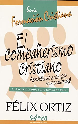 El Companerismo Cristiano: Felix Ortiz