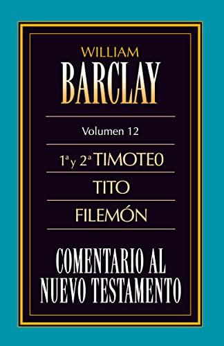Comentario al N.T. Vol. 12 - 1a: William Barclay