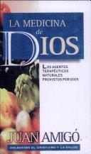 9788482670935: La Medicina de Dios: Los Agentes terapeuticas naturales provisto por Dios (Coleccion El Cristiano y la Salud, 1)