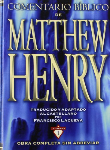 9788482670942: Comentario Biblico Matthew Henry: Obra Completa Sin Abreviar: 13 Tomos En 1