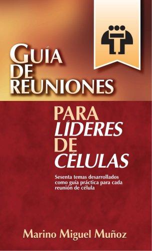 9788482672267: Guía de reuniones líderes de células (Spanish Edition)