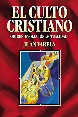 El culto cristiano Format: Paperback: Juan J. Varela