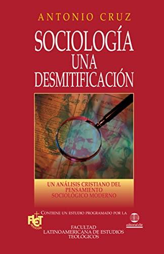 Sociologia: Una Desmitificacion: Antonio Cruz