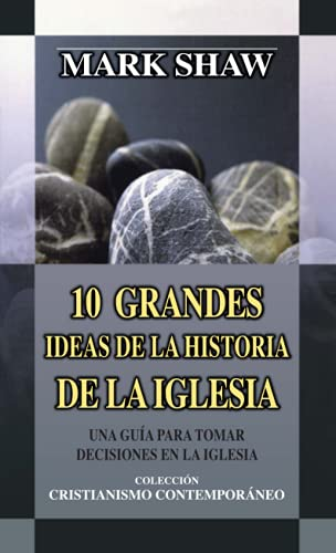 9788482672762: Diez grandes ideas desde la historia de la iglesia