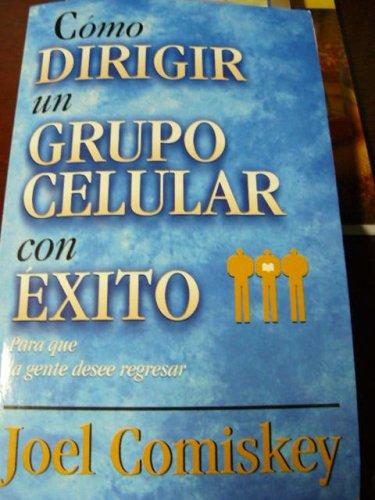 9788482672809: Cómo dirigir un grupo célular con éxito (Spanish Edition)