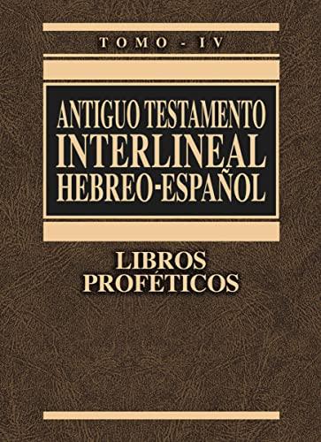 9788482673028: 4: Antiguo Testamento Interlineal Hebreo-Espanol, Tomo IV: Libros Profeticos