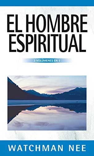 El hombre espiritual - 3 volúmenes en 1 (Spanish Edition) (8482673394) by Nee, Watchman
