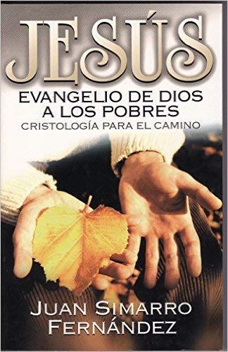 JESUS, EVANGELIO DE DIOS A LOS POBRES: JUAN SIMARRO FERNANDEZ.