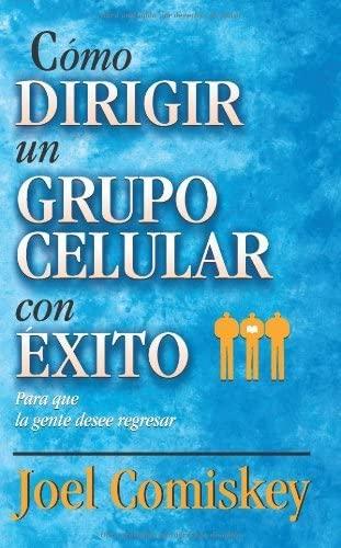 9788482673974: C�mo dirigir un grupo celular con �xito (Spanish Edition)