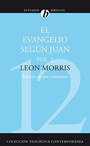 9788482674308: El Evangelio Segun Juan, Volumen Segundo: 2 (Coleccion Teologica Contemporanea: Estudios Biblicos)