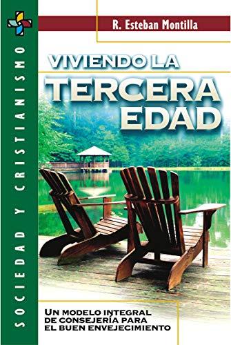 Viviendo la tercera edad Format: Paperback: R. Esteban Montilla