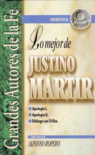 9788482674384: Apología I, apologia II, dialogo con trifon (lo mejor de justino martir)