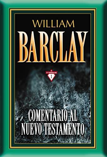 Comentario al Nuevo Testamento, Volume 1: William Barclay