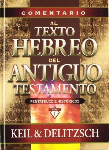 9788482674612: Comentario al texto hebreo del Antiguo Testamento (Pentateuco E Historicos)