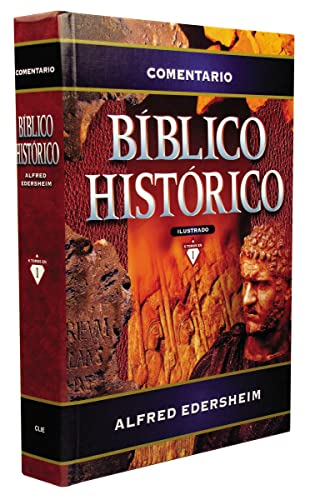 Historical Bible commentary (Spanish Edition): Alfred Edersheim