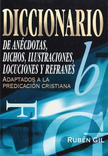9788482674650: Diccionario de Anecdotas, Dichos, Ilustraciones, Locuciones y Refranes: Adaptados a la Predicacion Cristiana