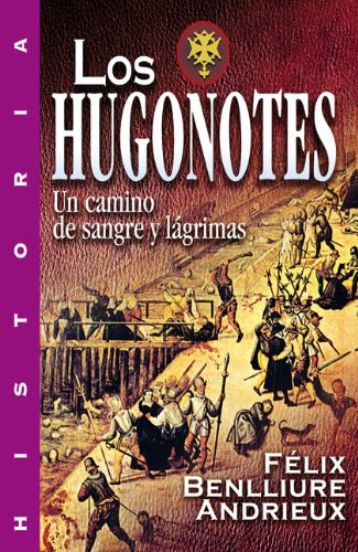 9788482674742: Los Hugonotes (Historia)